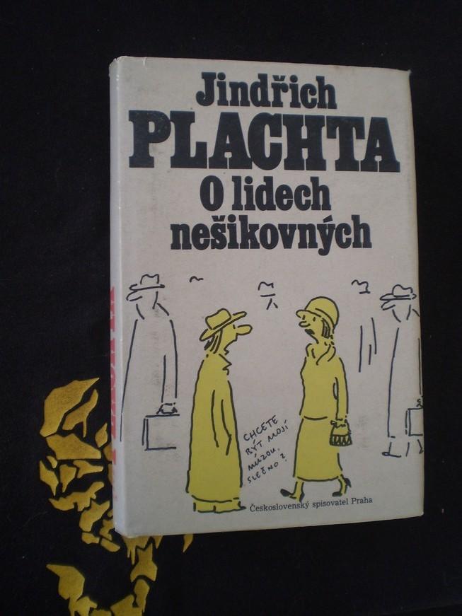 Jindřich Plachta - O LIDECH NEŠIKOVNÝCH