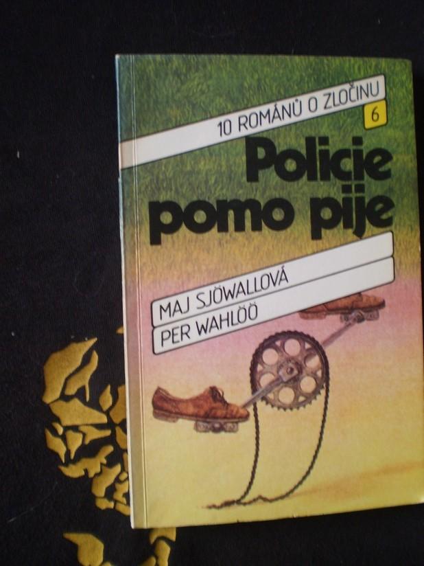 Maj Sjöwallová, Per Wahlöö - POLICIE POMO PIJE