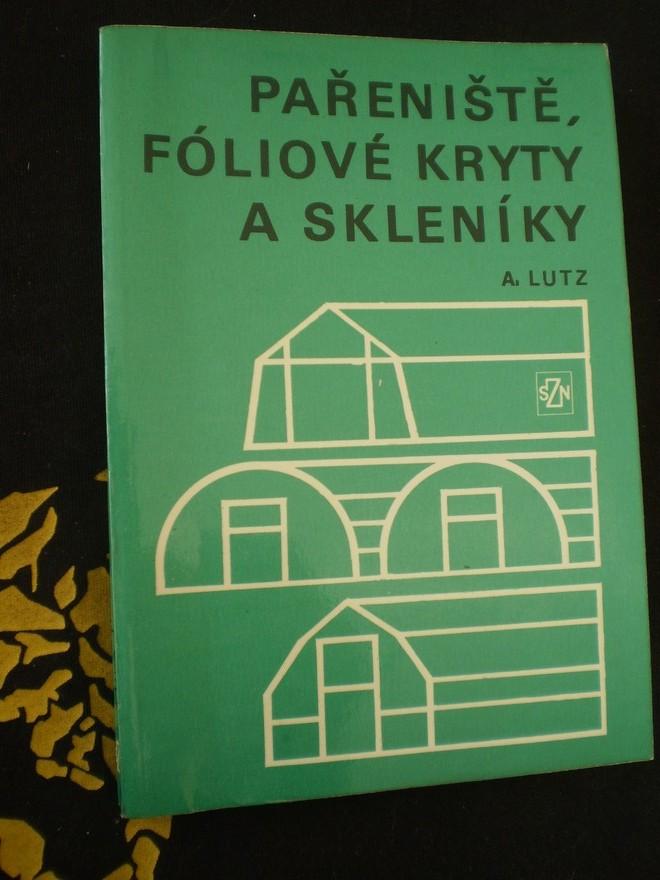 PAŘENIŠTĚ, FÓLIOVÉ KRYTY A SKLENÍKY - Lutz, A.