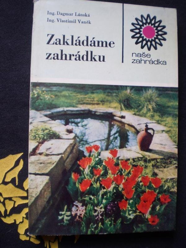 ZAKLÁDÁME ZAHRÁDKU - Dagmar Lánská, Vlastimil Vaněk