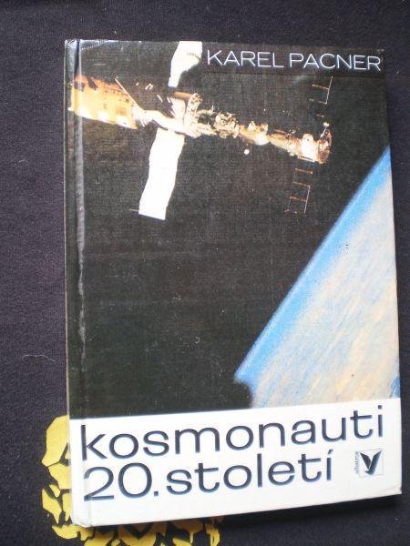 KOSMONAUTI 20. STOLETÍ - Pacner, Karel
