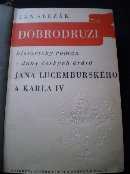 DOBRODRUZI - Slezák, Jan