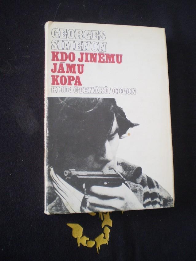 KDO JINÉMU JÁMU KOPÁ - Georges Simenon