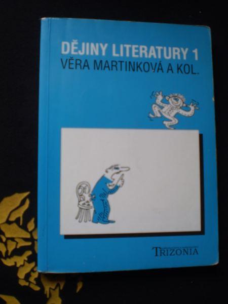 DĚJINY LITERATURY 1 - Věra Martinková a kol.