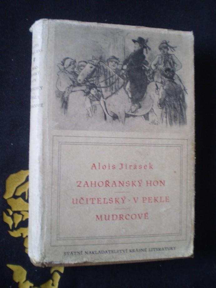 Alois Jirásek - ZAHOŘANSKÝ HON / UČITELSKÝ / V PEKLE