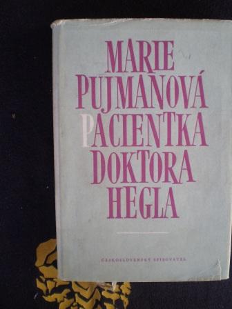 PACIENTKA DOKTORA HEGLA - Marie Pujmanová