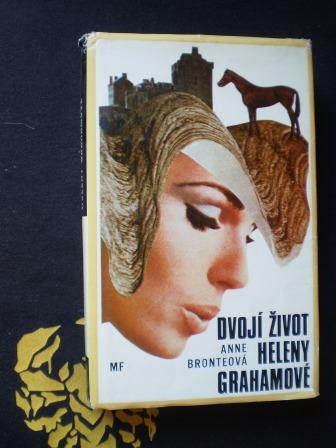 DVOJÍ ŽIVOT HELENY GRAHAMOVÉ - Anne Bronteová