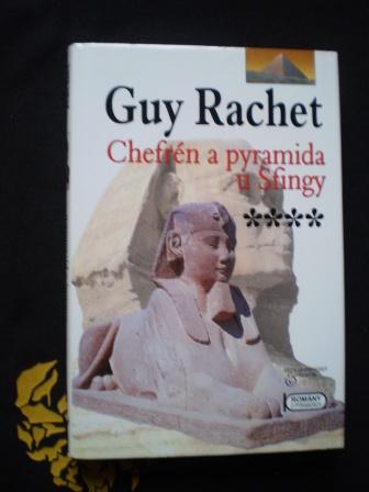 Chefrén a pyramida u Sfingy - Guy Rachet