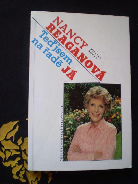 Nancy Reagan, William Novak - NANCY REAGANOVÁ :TEĎ JSEM NA ŘADĚ JÁ