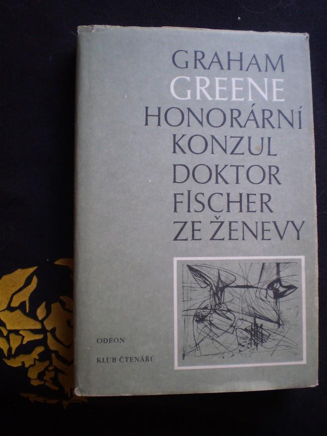 Honorární konzul / Doktor Fischer ze Ženevy - Graham Greene