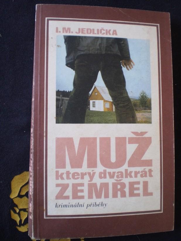 Ivan Milan Jedlička - MUŽ, KTERÝ DVAKRÁT ZEMŘEL