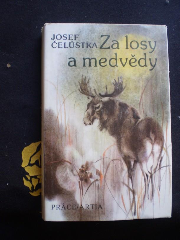 ZA LOSY A MEDVĚDY - Čelůstka, Josef