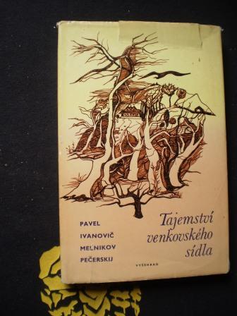 TAJEMSTVÍ VENKOVSKÉHO SÍDLA - Pavel Ivanovič Melnikov-Pečerskij