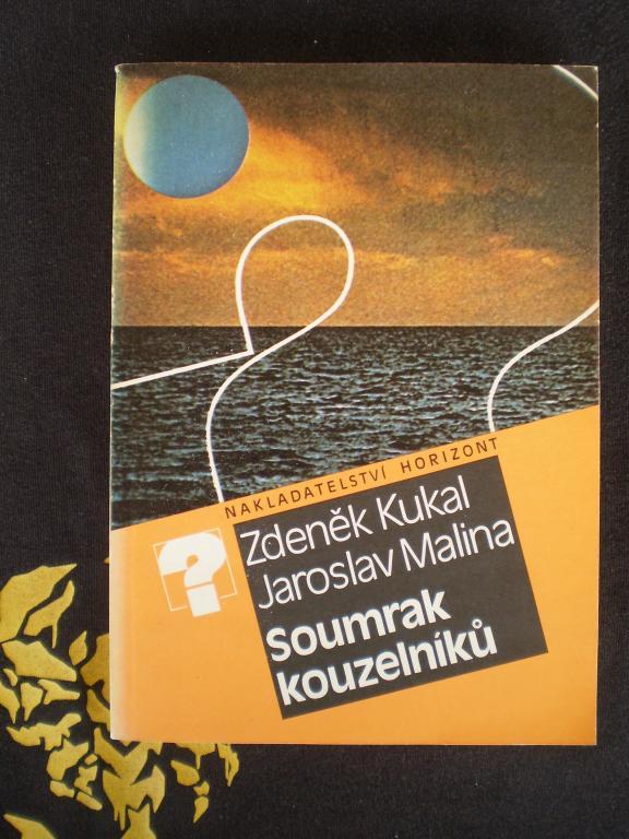SOUMRAK KOUZELNÍKŮ - Zdeněk Kukal, Jaroslav Malina