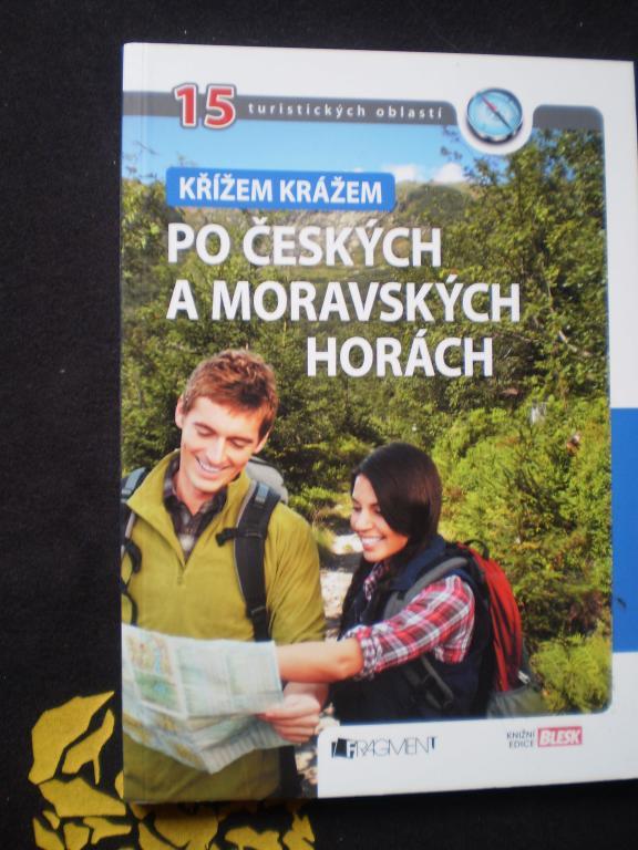 KŘÍŽEM KRÁŽEM PO ČESKÝCH A MORAVSKÝCH HORÁCH - Tomáš Feřtek, Martin Janoška
