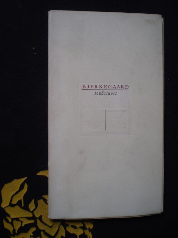 SOUČASNOST - Soren Kierkegaard