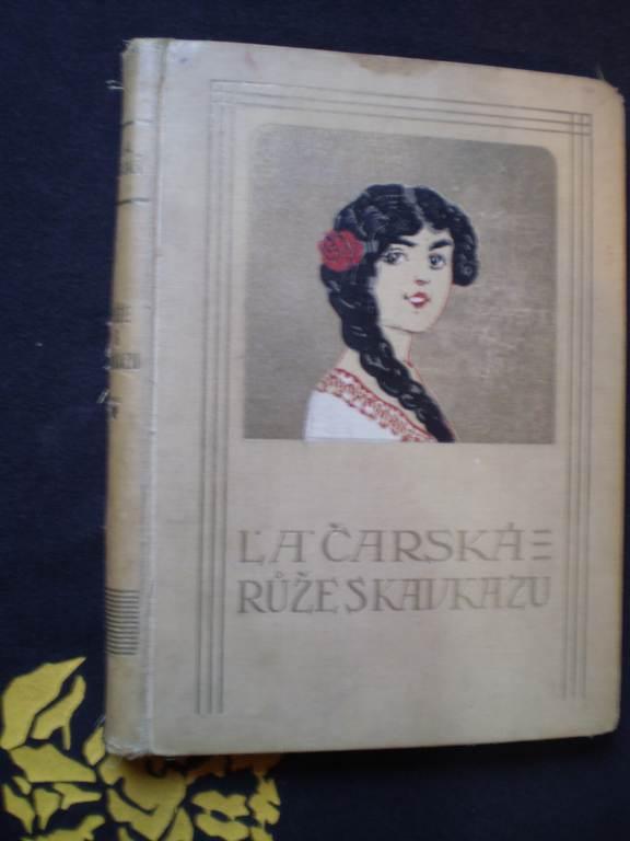 RŮŽE Z KAVKAZU - L. A. Čarská