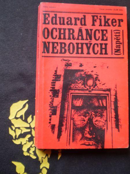 OCHRÁNCE NEBOHÝCH - Eduard Fiker