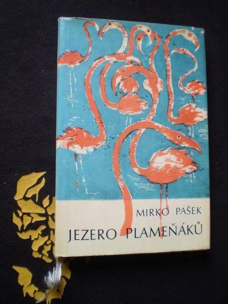 JEZERO PLAMEŇÁKŮ - Mirko Pašek