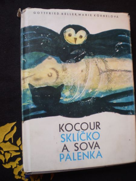 KOCOUR SKLÍČKO A SOVA PÁLENKA - Keller, Gottfried, Kornelová, Marie