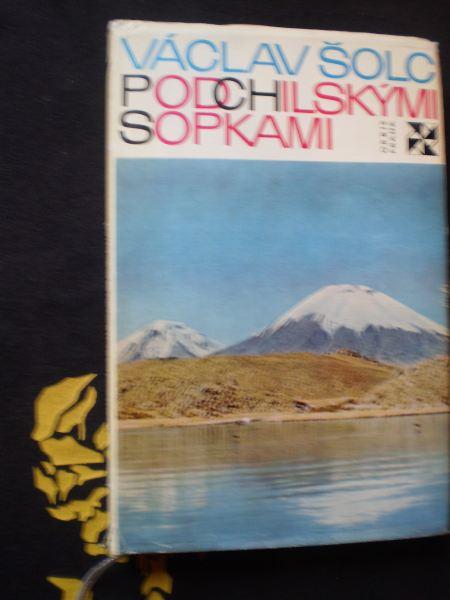 POD CHILSKÝMI SOPKAMI - Šolc, Václav