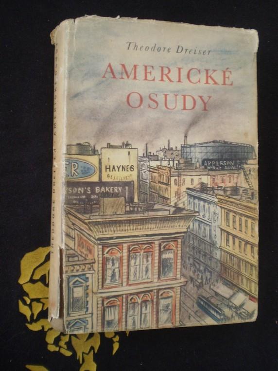 AMERICKÉ OSUDY - Dreiser, Theodore
