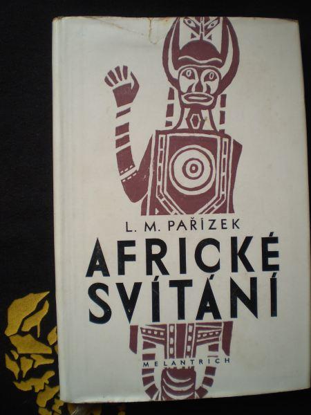 AFRICKÉ SVÍTÁNÍ - Pařízek, L. M.