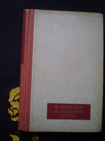 ZA KARAVANOU MRTVÝCH - Forejt-Alan, Vladislav