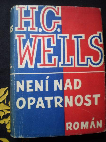 NENÍ NAD OPATRNOST - Wells, H. G.
