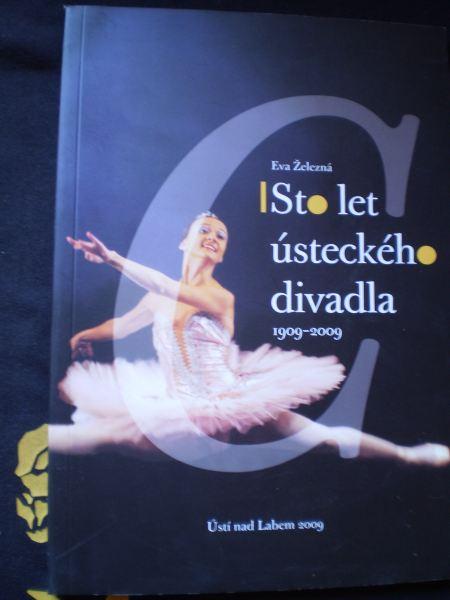 STO LET ÚSTECKÉHO DIVADLA 1909 - 2009 - Železná, Eva