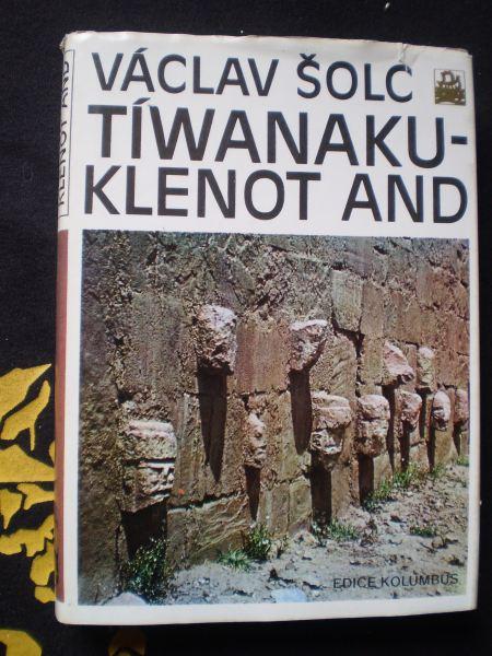Tíwanaku - klenot And - Šolc, Václav