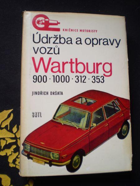 ÚDRŽBA A OPRAVY VOZŮ WARTBURG - Dršata, Jindřich