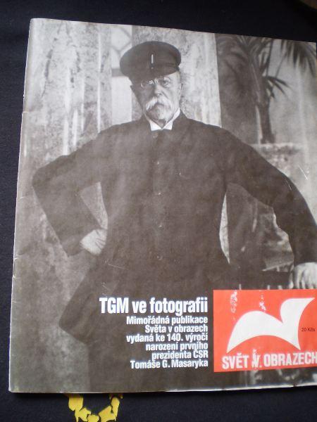 SVĚT V OBRAZECH : TGM ve fotografii
