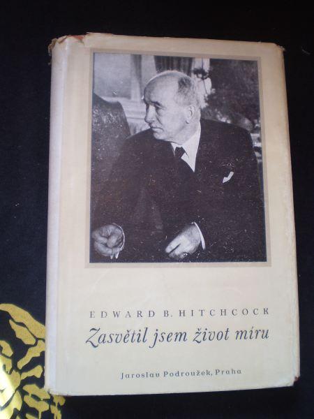 ZASVĚTIL JSEM ŽIVOT MÍRU - Hitchcock, Edward B.