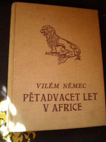 PĚTADVACET LET V AFRICE I.II. - Němec, Vilém