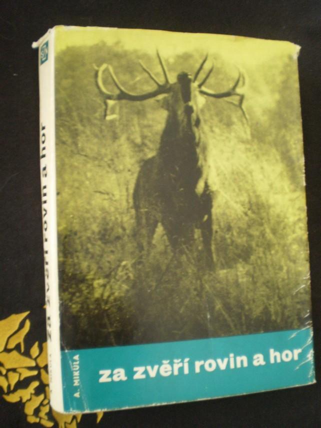 ZA ZVĚŘÍ ROVIN A HOR - Mikula, Alois