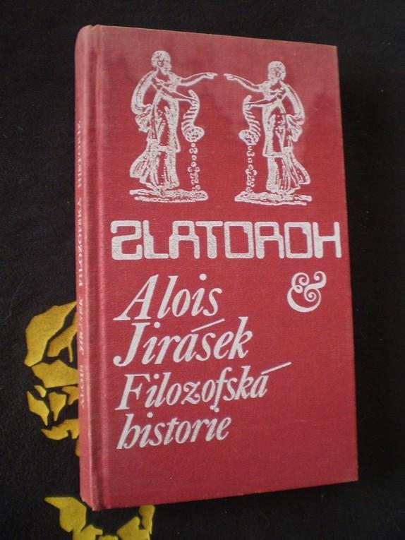 FILOZOFSKÁ HISTORIE - Jirásek, Alois