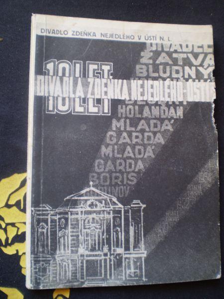 10 LET ČESKÉHO DIVADLA V ÚSTÍ NAD LABEM 1945 - 1955