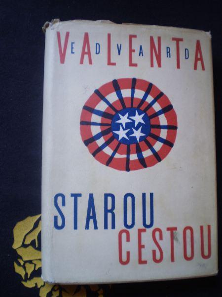 STAROU CESTOU - Valenta, Edvard