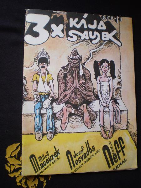 3 x Kája Saudek (Peruánský deník / Arnal / Po stopách sněžného muže)
