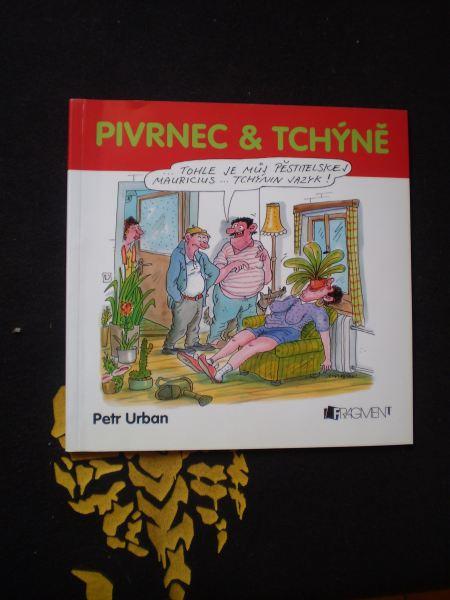 Pivrnec & tchýně - Urban, Petr