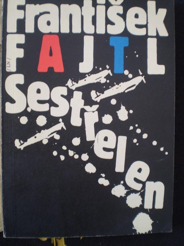 SESTŘELEN - Fajtl, František