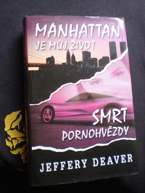 Manhattan je můj život / Smrt pornohvězdy - Jeffery Deaver