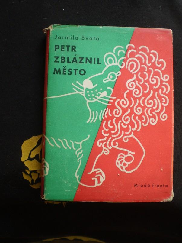PETR ZBLÁZNIL MĚSTO - Svatá, Jarmila