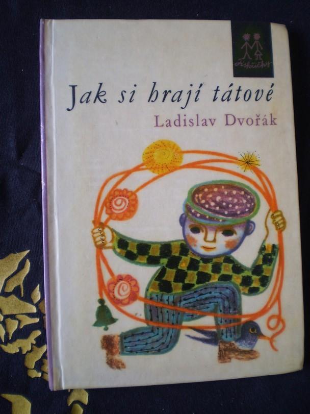 Jak si hrají tátové - Ladislav Dvořák