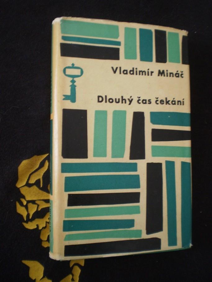 DLOUHÝ ČAS ČEKÁNÍ - Vladimír Mináč