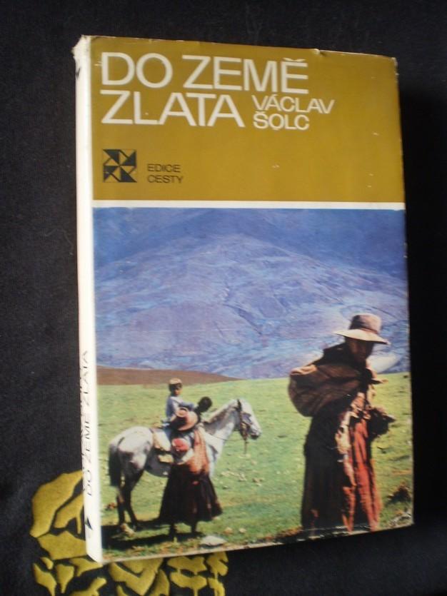 DO ZEMĚ ZLATA - Šolc, Václav