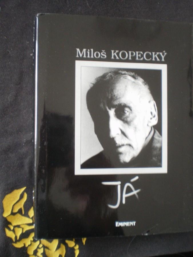 JÁ - Miloš Kopecký, Pavel Kovář