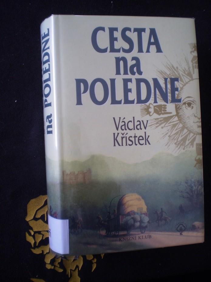 Cesta na poledne - Křístek, Václav