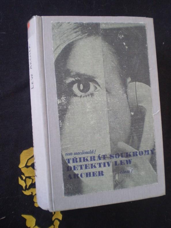 TŘIKRÁT SOUKROMÝ DETEKTIV LEW ARCHER - Ross Macdonald